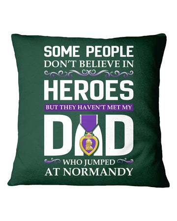 Believe In Heroes Jumped At Normandy That's My Dad Pillow Cover