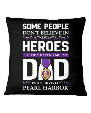 Believe In Heroes Pearl Harbor That's My Dad  St. Patrick's Day Pillow Cover