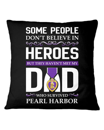 Believe In Heroes Pearl Harbor For Dad Pillow Cover
