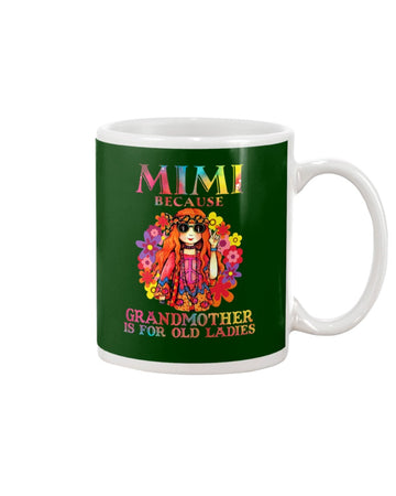 Mimi Because Grandmother Is For Old Lady Mug
