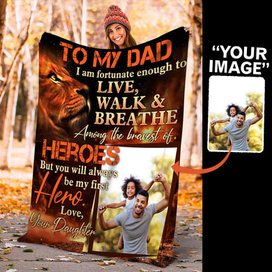 Custom Photo Daughter To Dad Gifts Fortunate Enough To Live Blanket