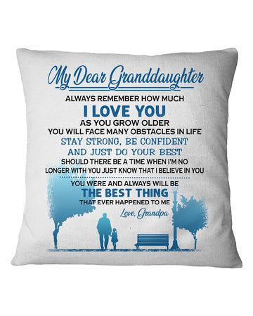 Grandpa Wants Granddaughter Always To Stay Strong Be Confident Pillow Cover