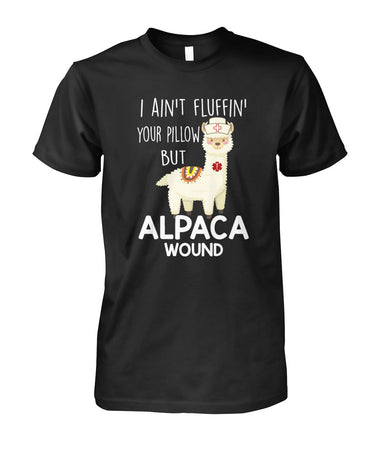 Aint Fluffin Your Pillow But Nurse Alpaca Wound Guys Tee