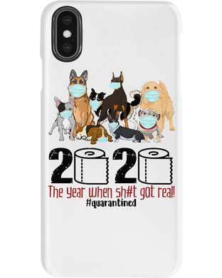 2020 The Year When Shit Got Real Quarantined Gift For Dog Lovers Phone case