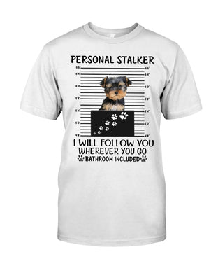 Personal Stalker I Will Follow You Wherever You Go Guys Tee