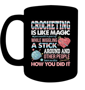 Crocheting Is Like A Magic Quote Sweatshirt Mug