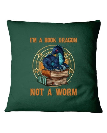 I'm A Book Dragon Not A Worm Gift For Book Lovers Pillow Cover