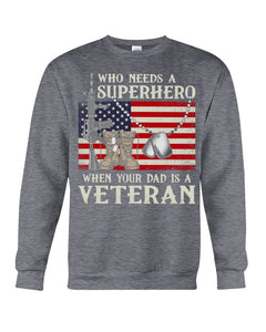 Veteran Dad Superhero Gift For Dad Sweatshirt