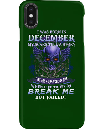 Born In December My Scars Tell A Story Phone case
