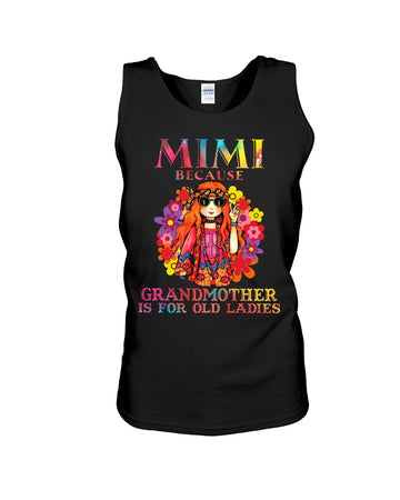 Mimi Because Grandmother Is For Old Lady Unisex Tank Top