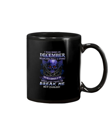 Born In December My Scars Tell A Story Mug