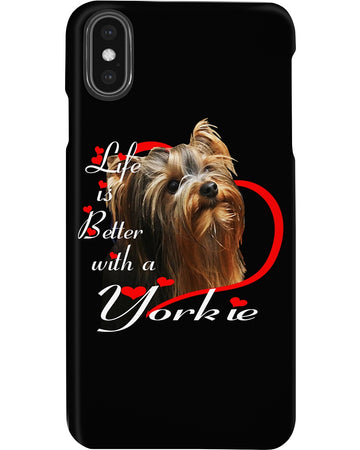 Life Is Better With A Yorkie Phone case