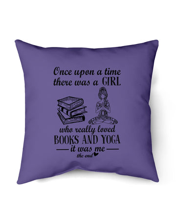 Once Upon A Time There Was A Girl Loved Books And Yoga Pillow Cover