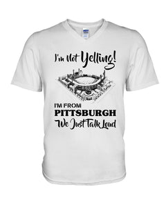 I'm Not Yelling I'm From Pittsburgh Quote Name Guys V-Neck