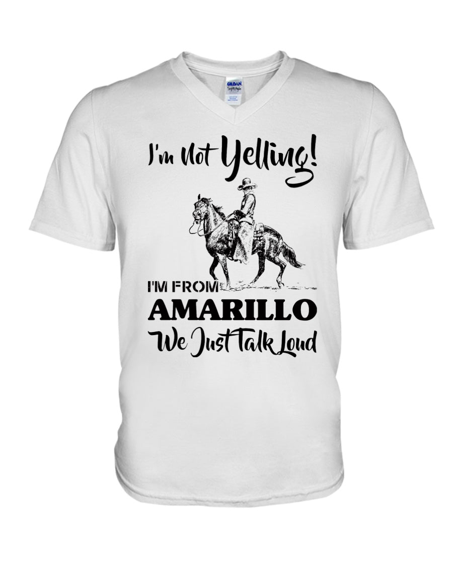 I'm Not Yelling I'm From Amarillo Quote Guys V-Neck