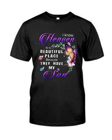 I Know Heaven Is A Beautiful Place Because They Have My Son Guys Tee