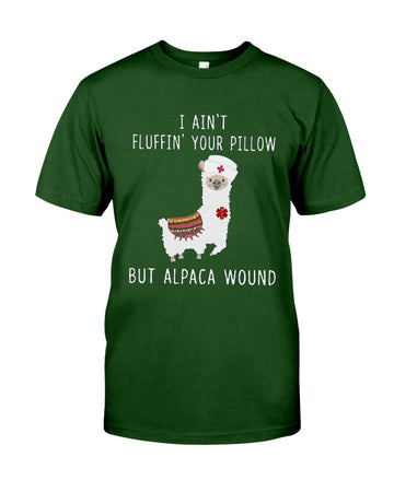 I Ain't Fluffin' Your Pillow But Alpaca Wound Guys Tee