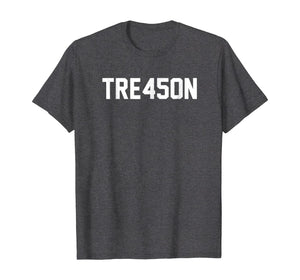 TRE45ON Anti Trump Treason 45 Guys Tee Gift For Liberal Left Wing