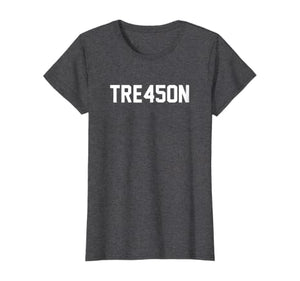 TRE45ON Anti Trump Treason 45 Ladies Tee Gift For Liberal Left Wing