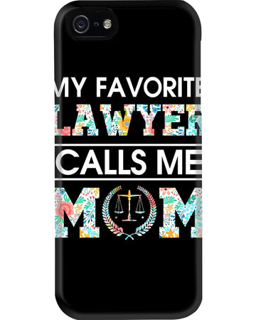 My Favourite Lawyer Calls Me Mom Phone case
