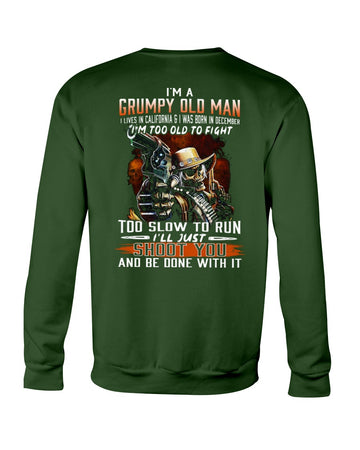 I'm A December Grumpy Old Man From California Sweatshirt