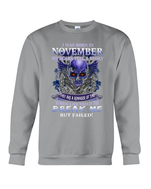 Born In November My Scars Tell A Story Sweatshirt