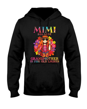Mimi Because Grandmother Is For Old Lady Hoodie