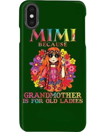 Mimi Because Grandmother Is For Old Lady Phone case