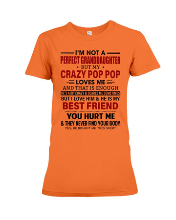 I'm Not A Perfect Granddaughter But Crazy Pop Pop Loves Me Ladies Tee