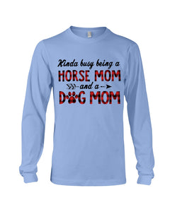 Horse Mom Dog Mom Gift For Dog And Horse Lovers Unisex Long Sleeve
