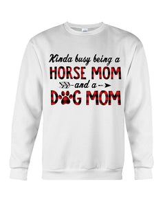 Horse Mom Dog Mom Gift For Dog And Horse Lovers Sweatshirt