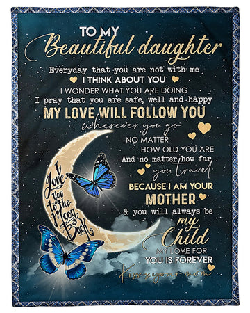 To My Beautiful Daughter Love You To The Moon And Back Love Your Mom Fleece Blanket