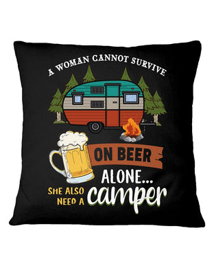 A Woman Cannot Survive On Beer Alone Need A Camper Pillow Cover