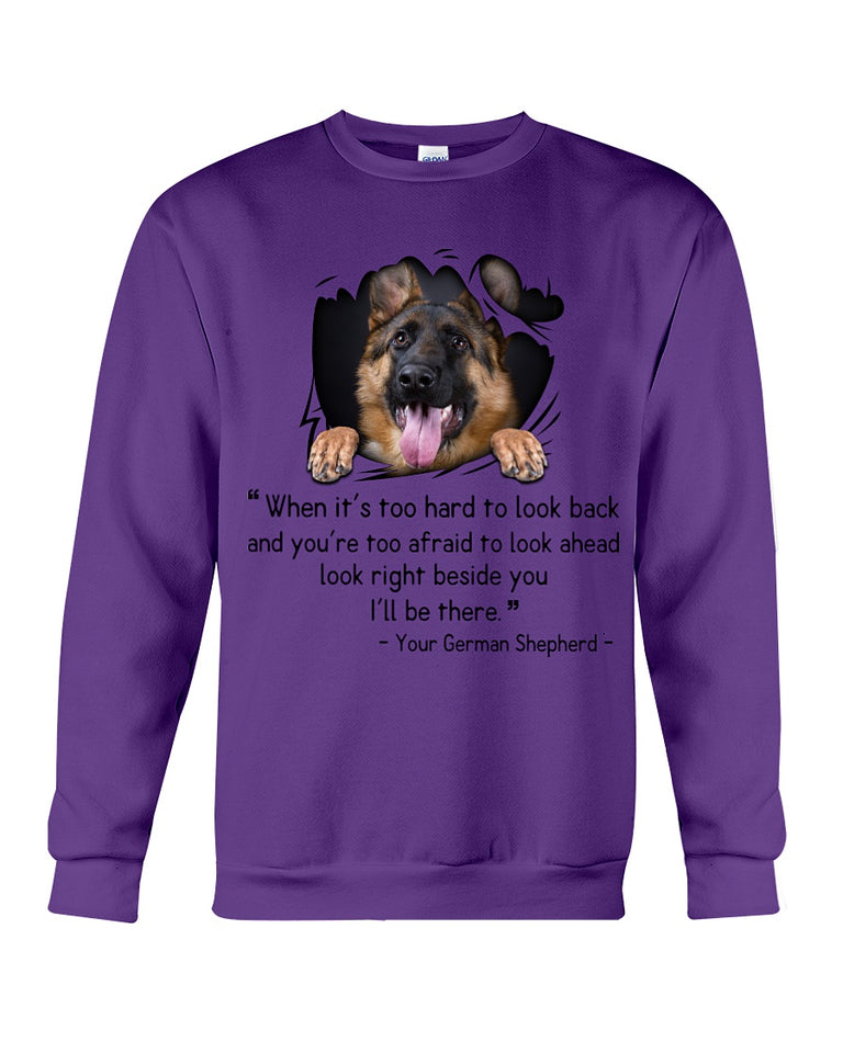 Cute German Shepherd Quote Tee Sweatshirt