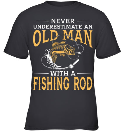 Never Underestimate An Old Man With A Fishing Rod Youth Tee