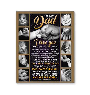 I Love You For All The Times Message Daughter To Dad Father's Day Gift Canvas