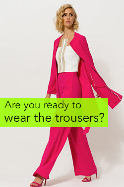 Are You Ready To Wear The Trousers?