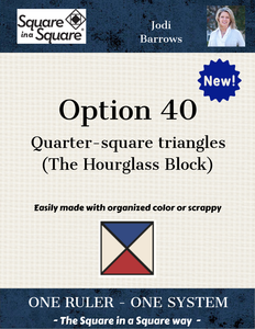 Option 40 - NEW- quarter square triangles ePattern or Hard Copy