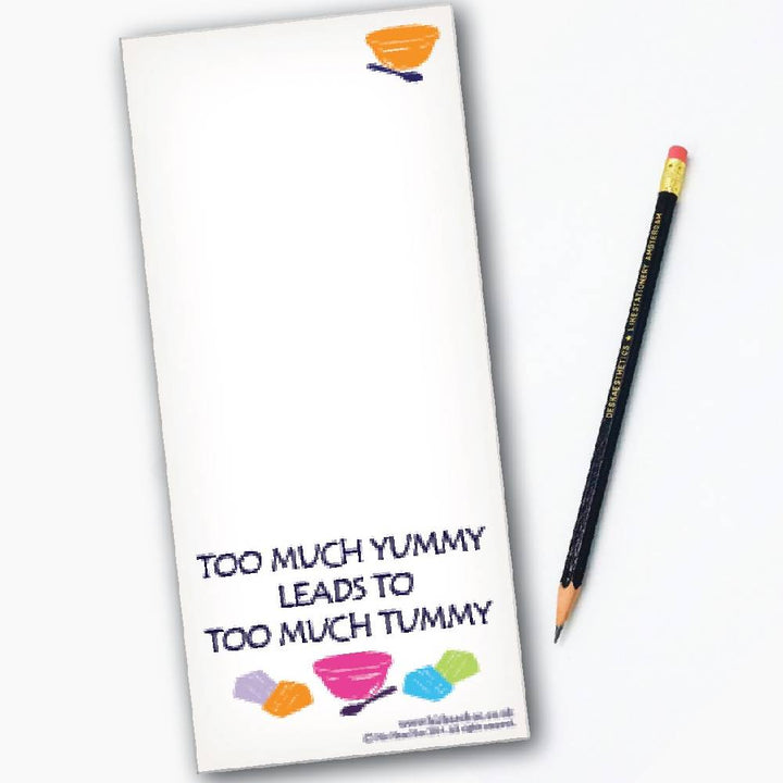 TOO MUCH YUMMY LEADS TO TOO MUCH TUMMY MAGNETIC SHOPPING LIST