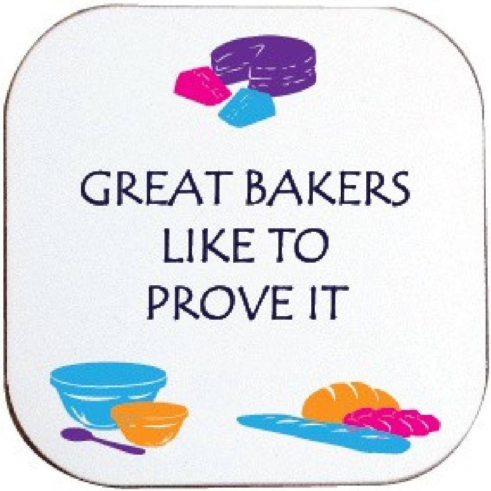 GREAT BAKERS LIKE TO PROVE IT COASTER