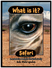 "Load image into Gallery viewer, ""What Is It Safari"""