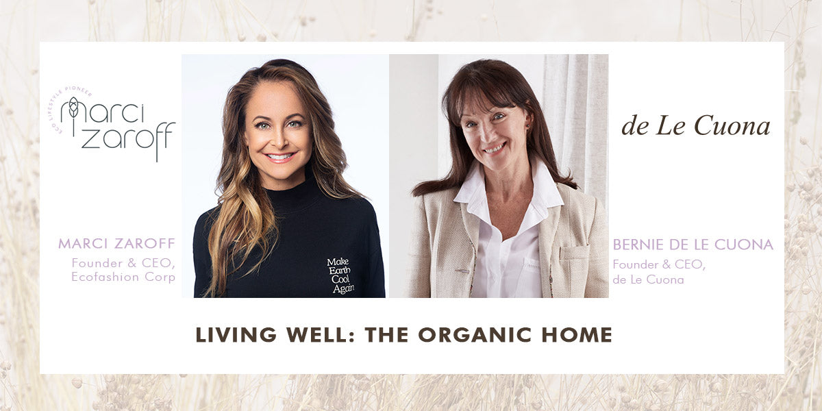 Living Well: The Organic Home. Bernie de Le Cuona in conversation with Marci Zaroff