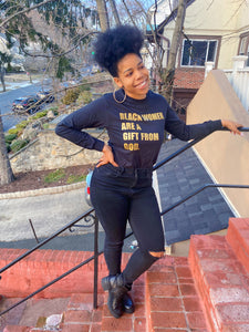 Black Women Are A Gift From God- long sleeve (black/gold)