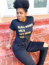 Load image into Gallery viewer, Black Women Are A Gift From God- short sleeve (black/gold)