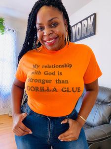 My relationship with God is stronger than Gorilla Glue