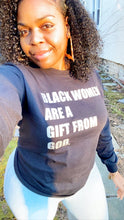 Load image into Gallery viewer, Black Women Are A Gift From God - long sleeve (black/silver)