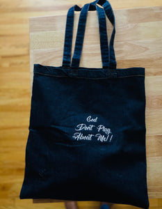 """God Don't Play About Me"" denim tote bag"