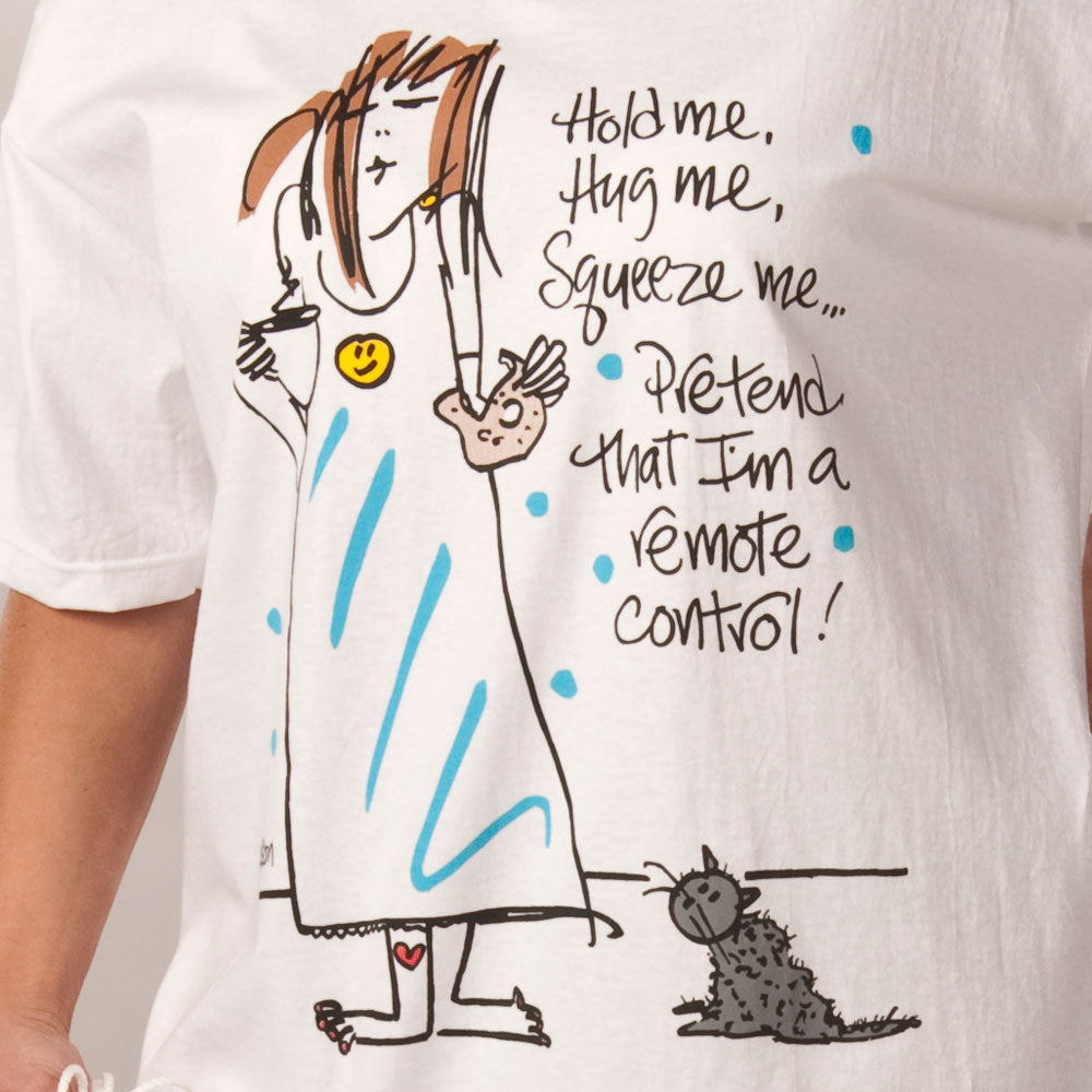 """Hug Me, Hold Me, Squeeze Me, Pretend I am the Remote Control""  Nightshirt In a Bag"