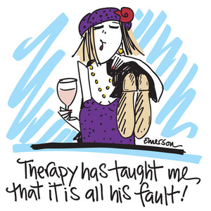 """Therapy has taught me. it's all his fault""  Nightshirt In Bag"