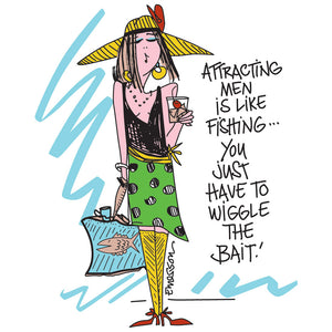 """Attracting Men is like Fishing, sometimes you have to wiggle the bait""  Nightshirt In Bag"